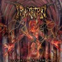 Incantation - Decimate Christendom