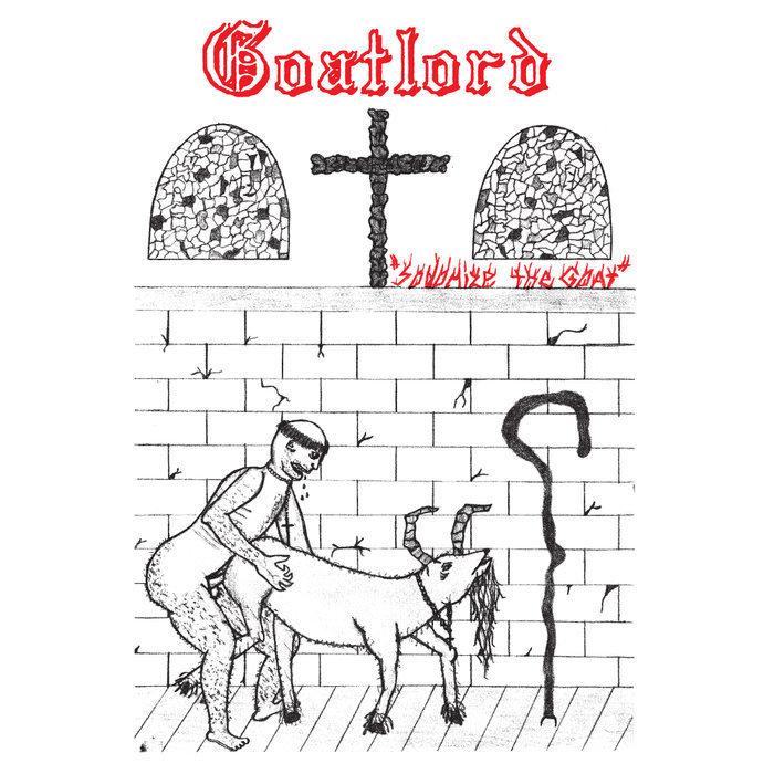 Goatlord - Sodomise the Goat