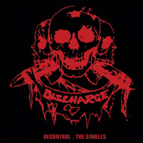 Discharge - Decontrol - The Singles