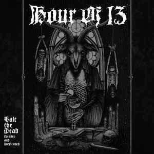 Hour Of 13 – Salt The Dead: The Rare And Unreleased