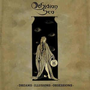 Obsidian Sea – Dreams. Illusions. Obsessions.