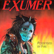 Exumer - Possessed by Fire + 7""