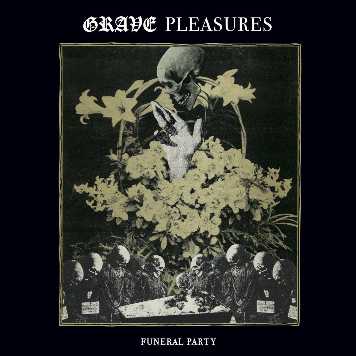 Grave Pleasures - Funeral Party