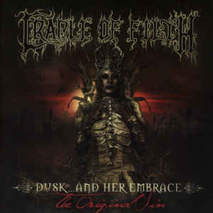 Cradle Of Filth – Dusk... And Her Embrace - The Original Sin