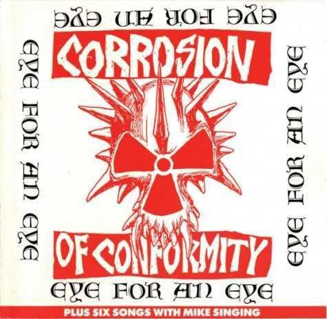 Corrosion Of Conformity – Eye For An Eye