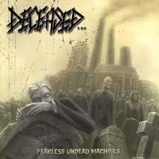 Deceased - Fearless Undead Machines
