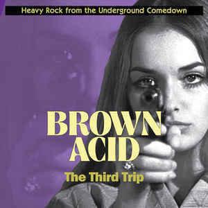 Brown Acid - The Third Trip