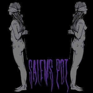 Salems Pot - Watch Me Kill You / Run The Night
