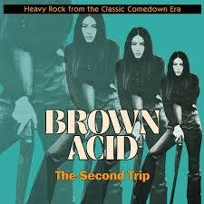 Brown Acid - The Second Trip