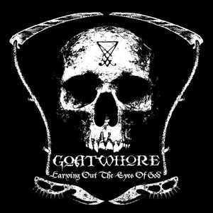 Goatwhore ‎– Carving Out The Eyes Of God