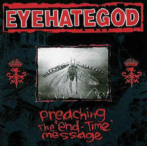 "Eyehategod - Preaching The ""End-Time"" Message"