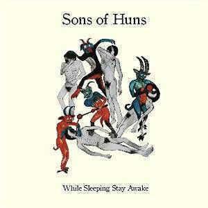 Sons Of Huns – While Sleeping Stay Awake