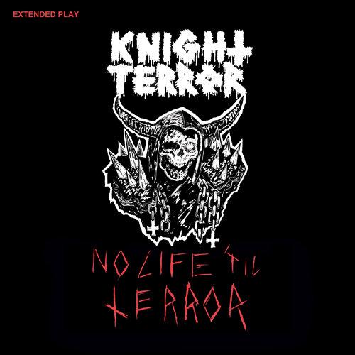 """Knight Terror - No Life 'Til Terror, 7"""" EP"""