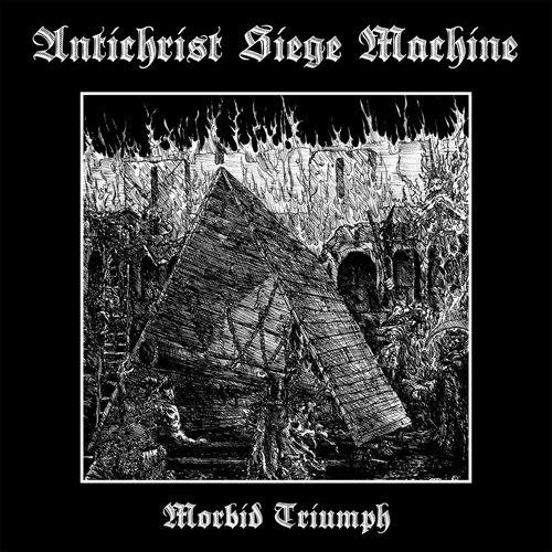 Antichrist Siege Machine - Morbid Triumph