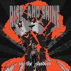 Rise and Shine - In The Shadow