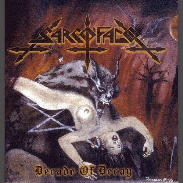 Sarcofago - Decade of Decay