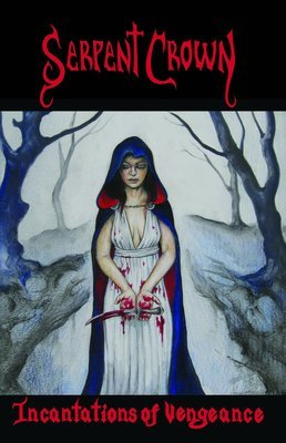 Serpent Crown - Incantations of Vengeance