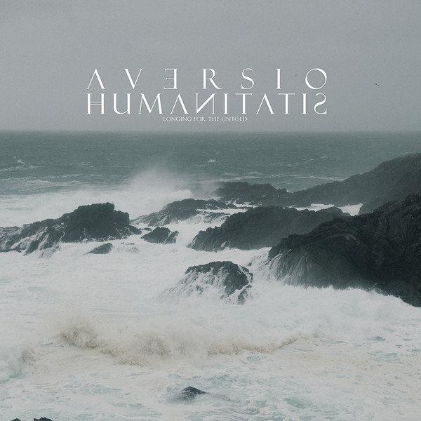 Aversio Humanitatis - Longing for the Untold