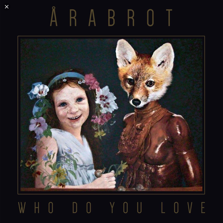 Arabrot - Who Do You Love