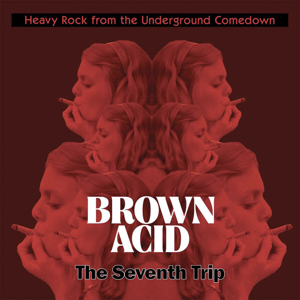 Brown Acid - The Seventh Trip