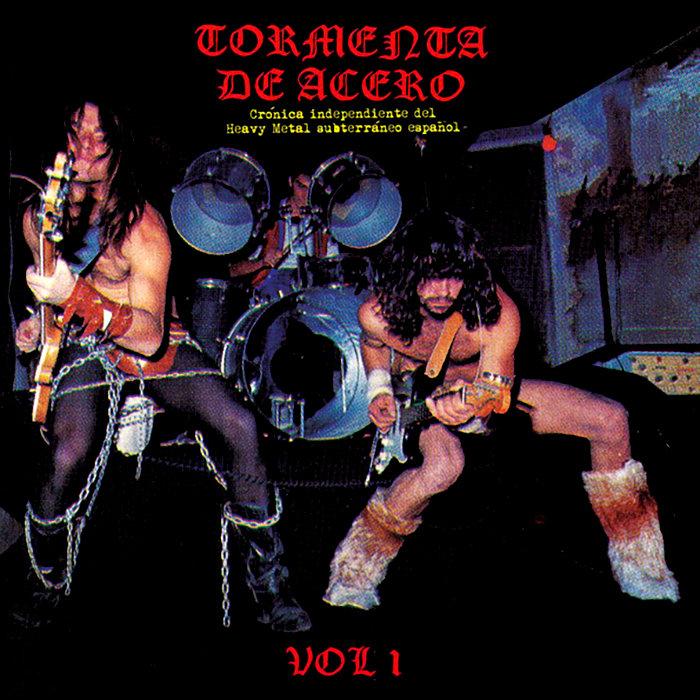 Tormenta De Acero - Crónica Independiente Del Heavy Metal Subterráneo Español - Vol 1