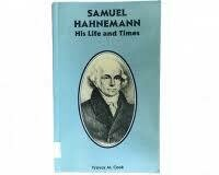Samuel Hahnemann His Life and Times*