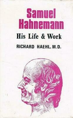 Samuel Hahnemann His Life & Work - 2 Volumes)