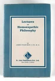 Lectures of Homoeopathic Philosophy*