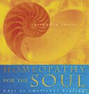 Homeopathy for the soul: ways to emotional healing*