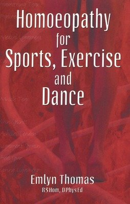 Homeopathy for Sports, Exercise and Dance
