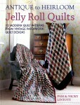 Antique To Heirloom Jelly Rolls Quilts