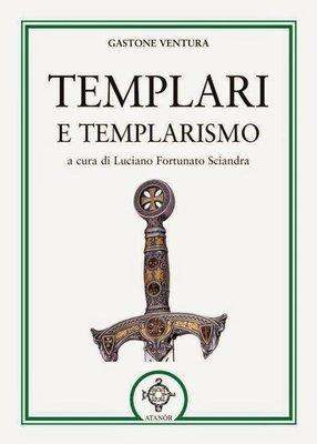 Acquista Templari e Templarismo a cura del Cav. Luciano F. Sciandra
