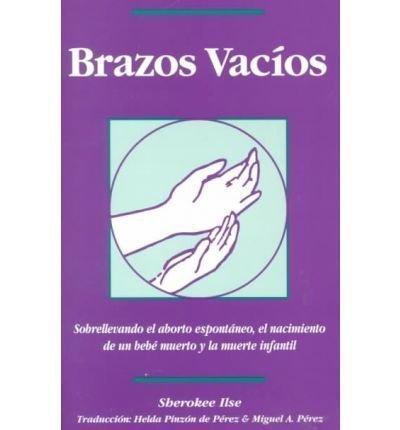 Brazos Vacios  (Empty Arms in Spanish)     B-BV 636225539850