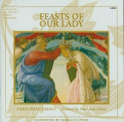 Feasts of Our Lady - Gregorian Chant