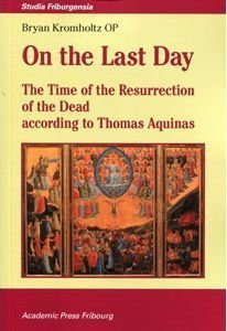 On the Last Day: The Time of the Resurrection of the Dead, according to Thomas Aquinas