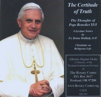 The Certitude of Truth: The Thoughts of Pope Benedict XVI