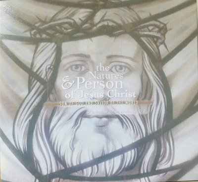 The Natures and Person of Christ