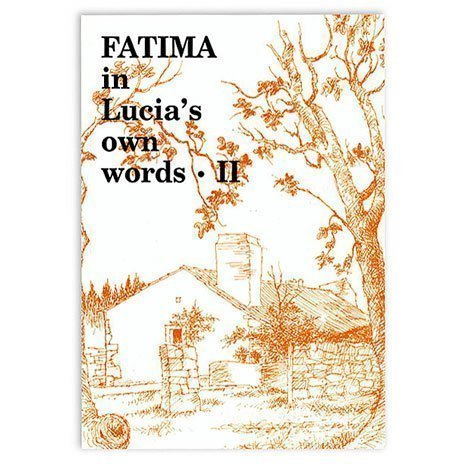 Fatima in Lucia's Own Words: Volume II