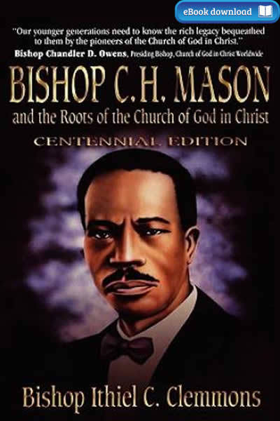 Bishop C. H. Mason and the Roots of the Church of God in Christ (eBook) 9781562298036