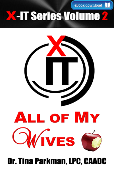 X-IT Series: All of My Wives (eBook)