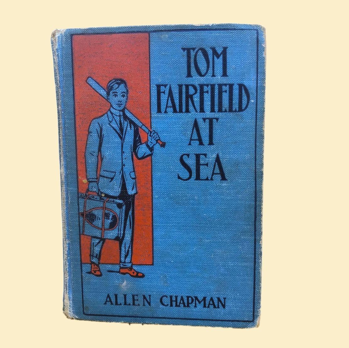 Tom Fairfield at Sea Book  - Allen Chapman 1913 01613
