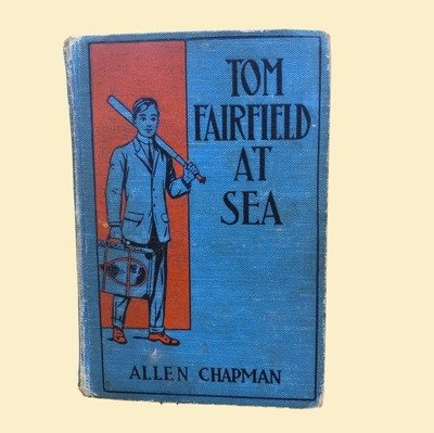 Tom Fairfield at Sea Book  - Allen Chapman 1913