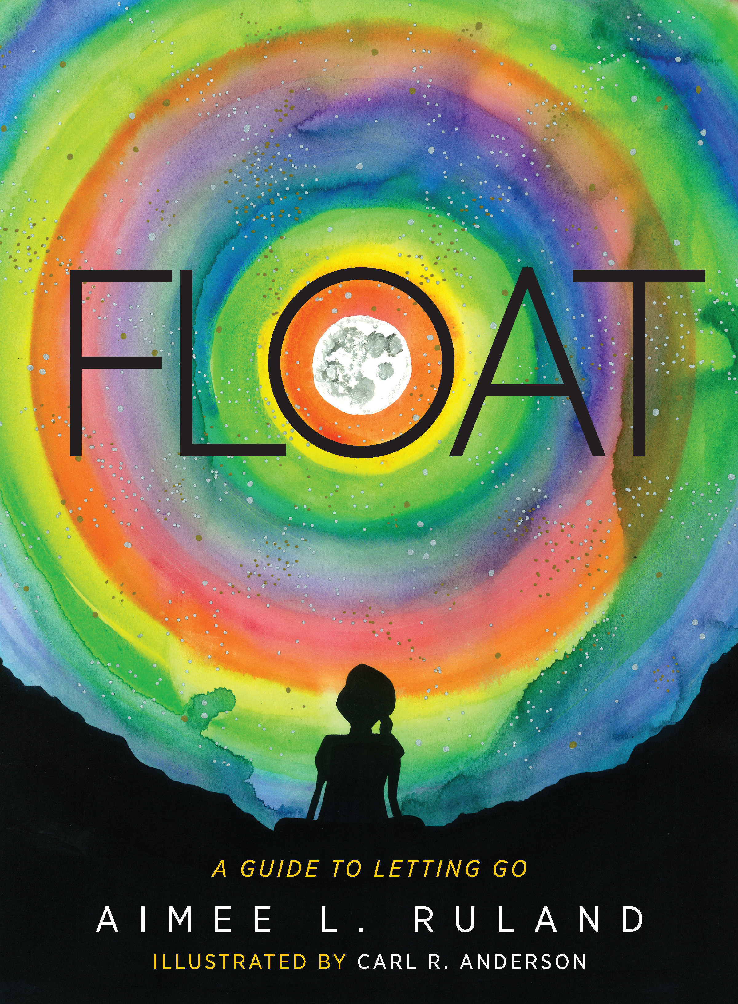 Float: A Guide to Letting Go 978-1-61599-459-5