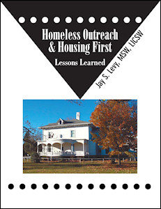 Homeless Outreach & Housing First: Lessons Learned 978-1-61599-136-5