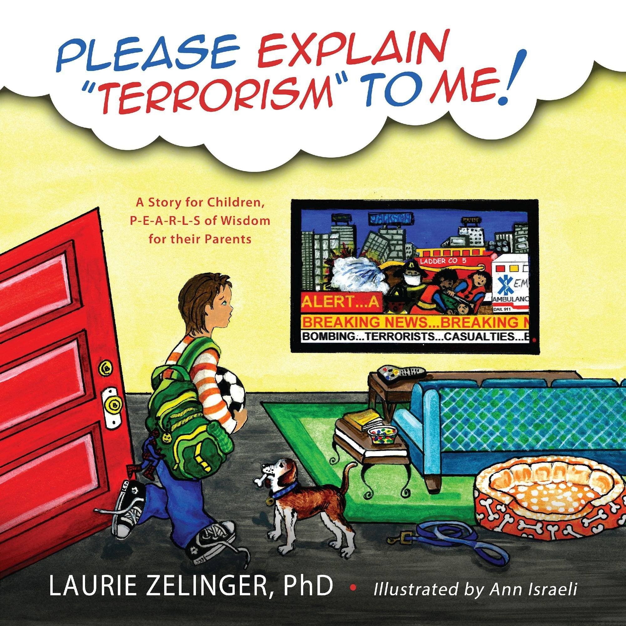 Please Explain Terrorism To Me: A Story for Children, PEARLS of Wisdom for their Parents 978-1-61599-291-1