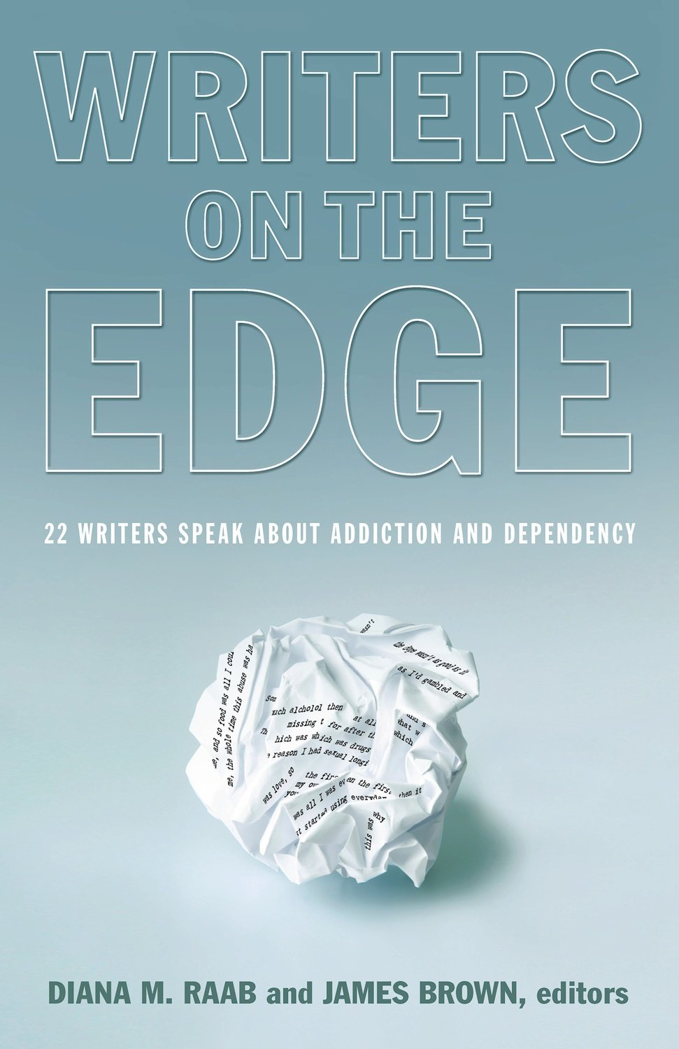 Writers On The Edge: ...Addiction and Dependency