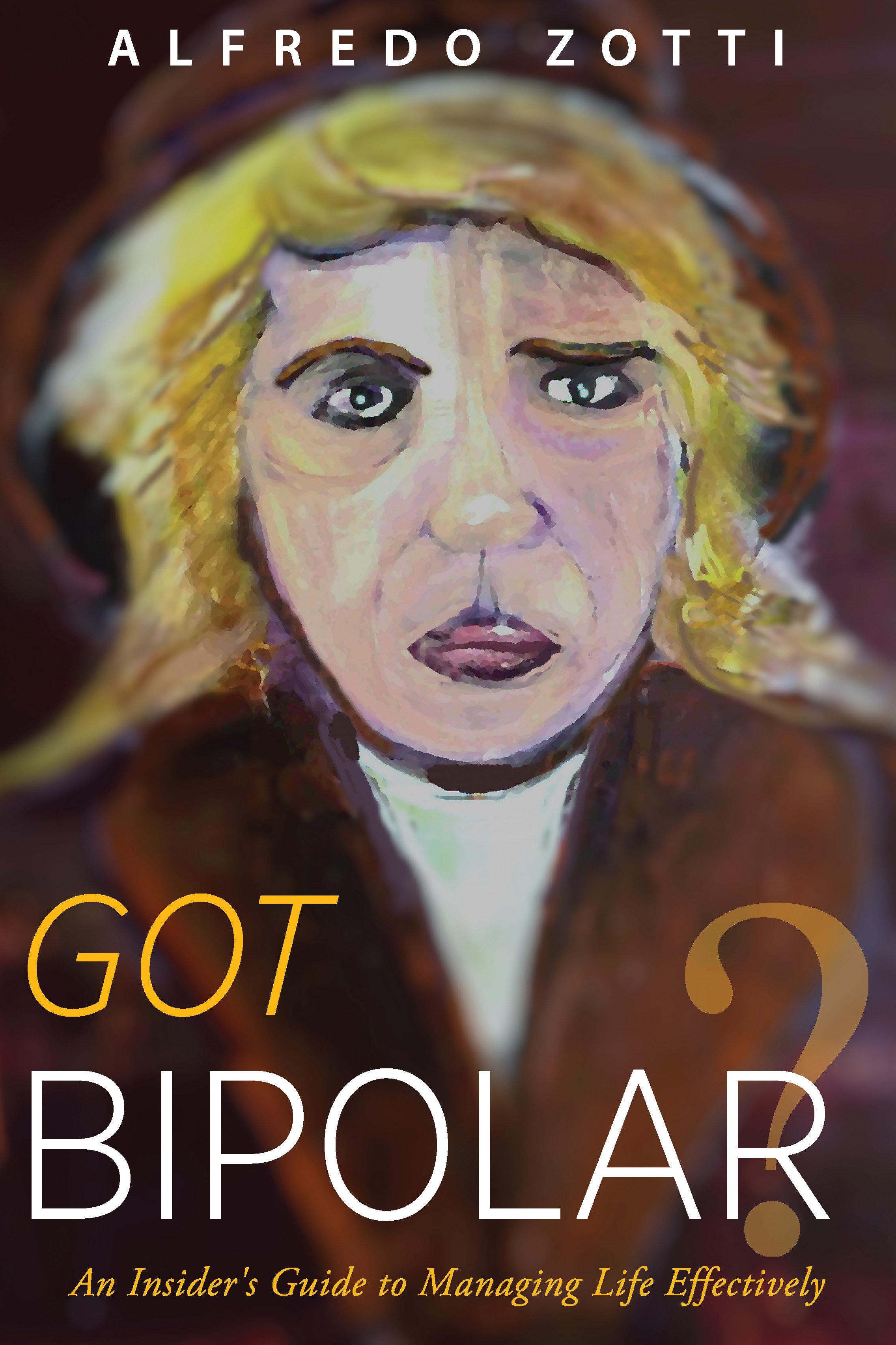 Got Bipolar? 978-1-61599-362-8