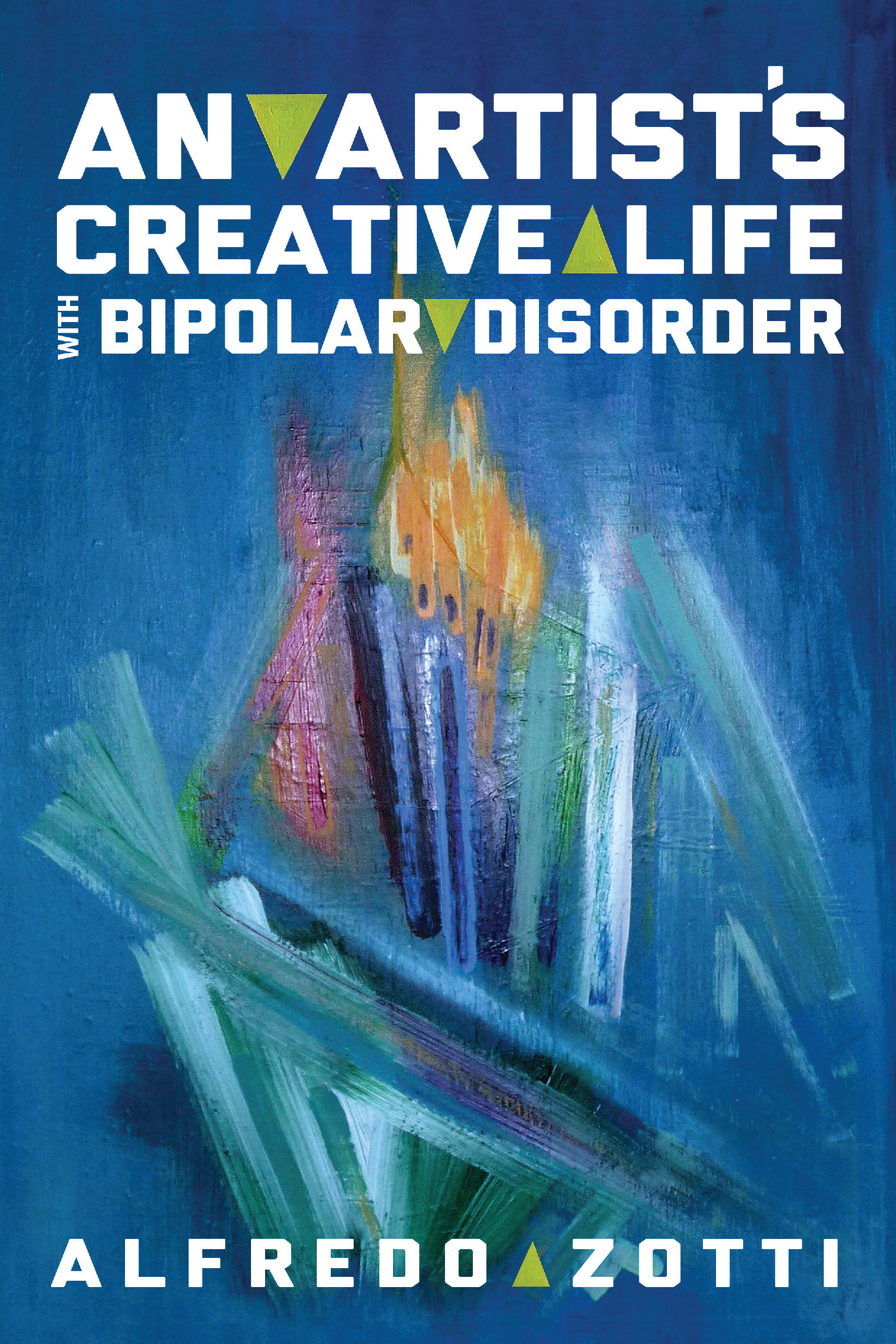 Alfredo's Journey: An Artist's Creative Life with Bipolar Disorder 978-1-61599-224-9