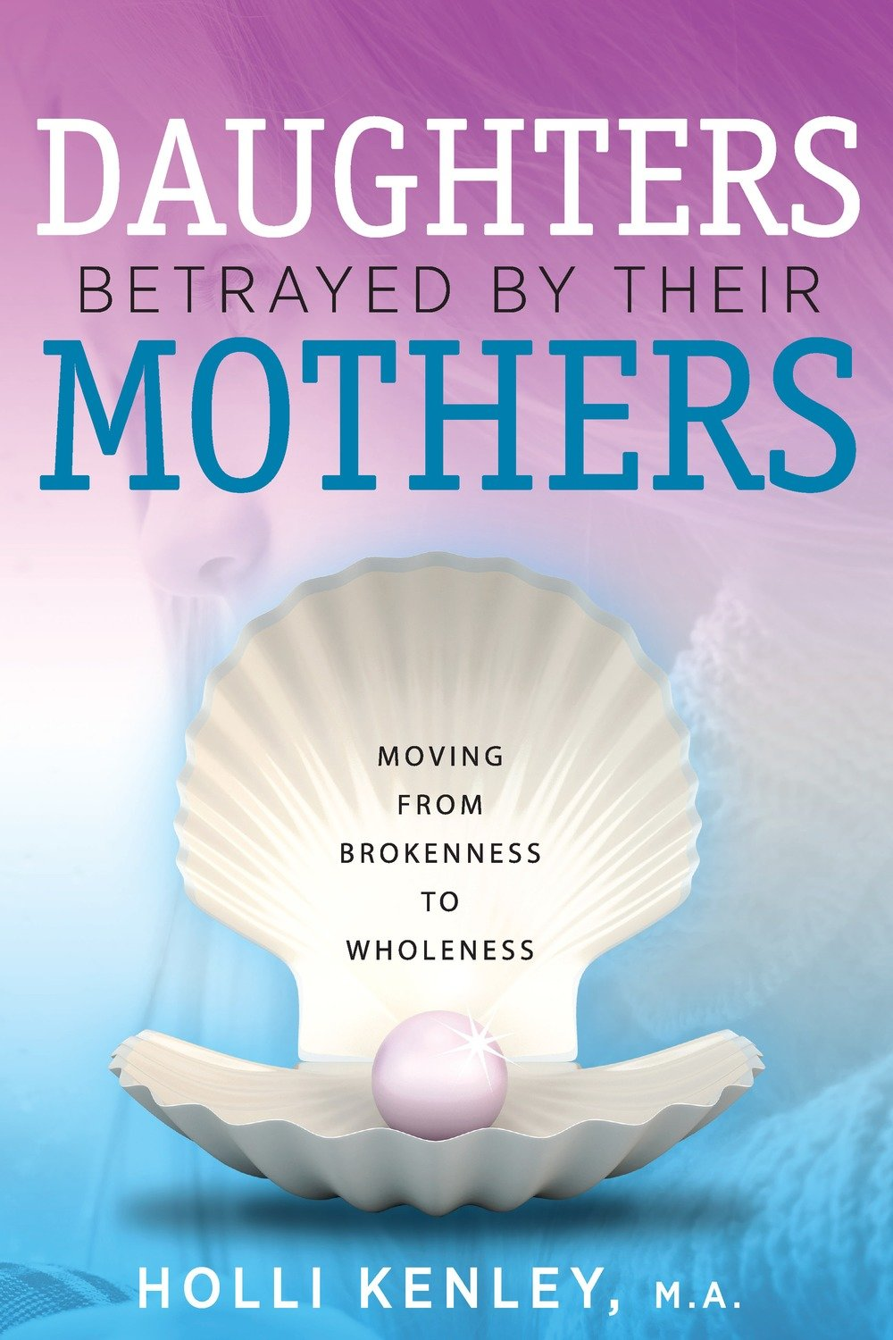 Daughters Betrayed by Their Mothers
