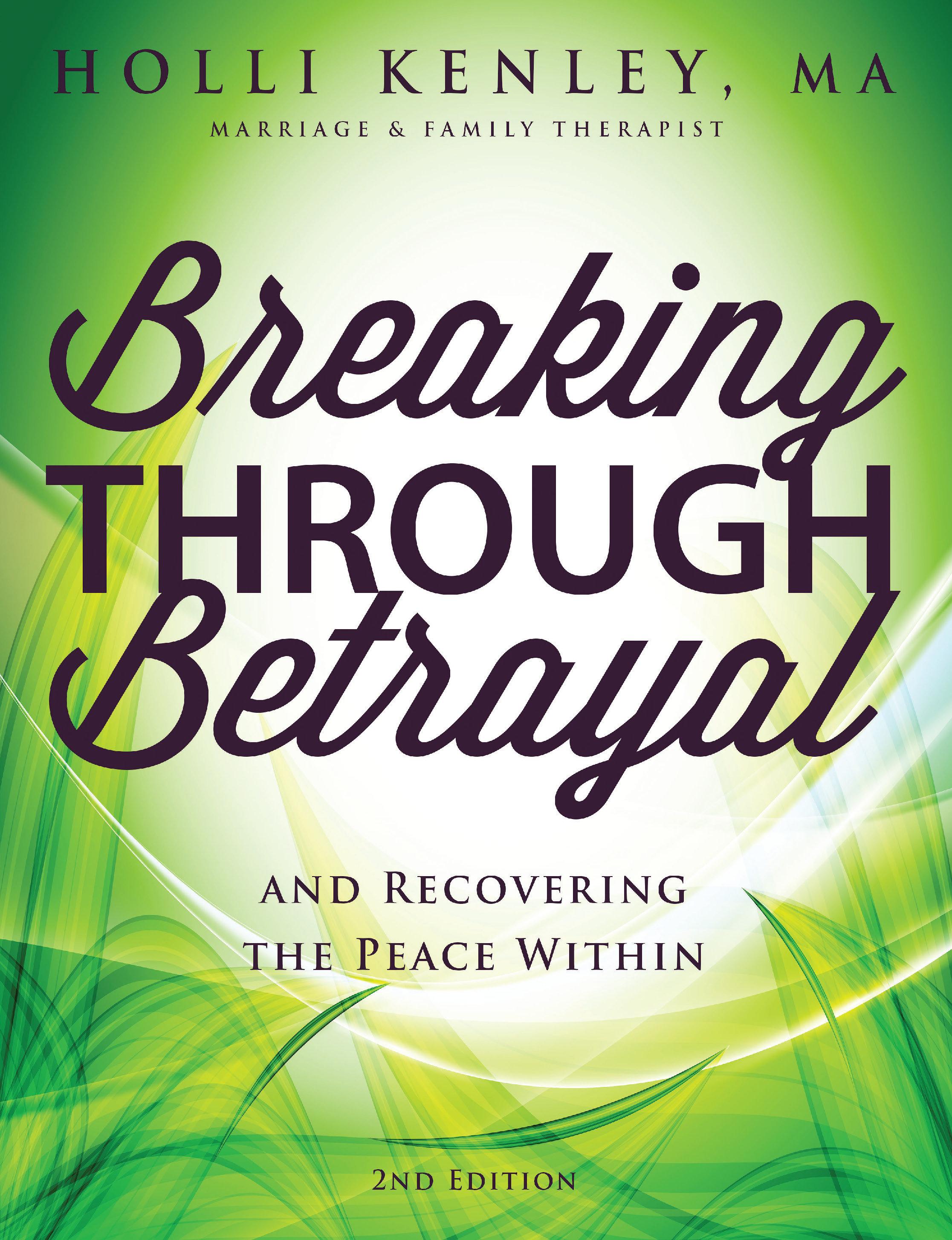 Breaking Through Betrayal, 2nd Ed. 978-1-61599-285-0